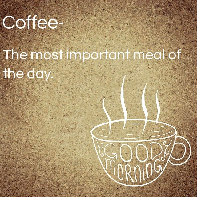 COFFEE – THE MOST IMPORTANT MEAL OF THE DAY
